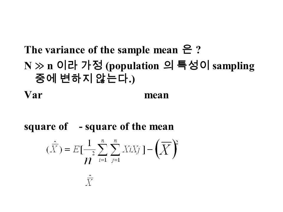 The variance of the sample mean ? N n (population sampling.) Var mean square of - square of the mean
