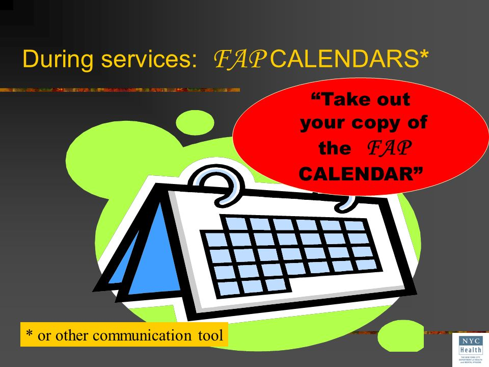 …as the kitchen is often a central part of a familys home and the calendar can be easily seen and shared with the EI team. FAP Calendar Did he say FAP