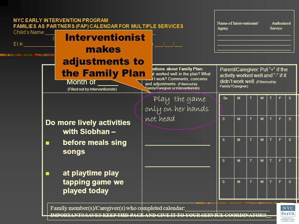NYC EARLY INTERVENTION PROGRAM FAMILIES AS PARTNERS (FAP) CALENDAR FOR MULTIPLE SERVICES Childs Name:________________________________________ (Last) (