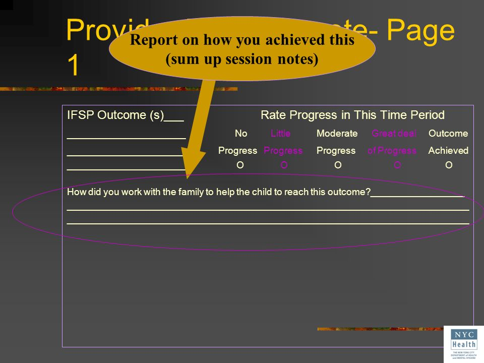 Provider Progress note- Page 1 IFSP Outcome (s)___ Rate Progress in This Time Period __________________ No Little Moderate Great deal Outcome ________