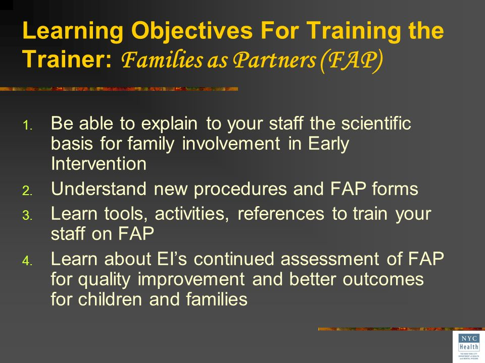 Goals of Families as Partners Training Educate Inform Inspire
