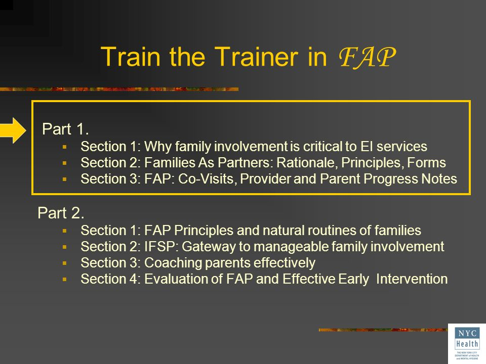 Effective Early Intervention Child, Parent, Interventionist FAP Forms Family Involvement Assessment of Effectiveness
