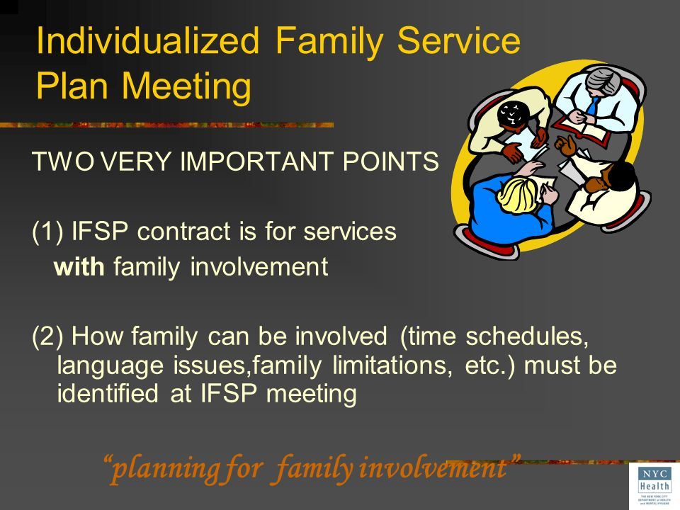 Keys to Families As Partners Forms are designed to support family involvement--OVERVIEW At IFSP meeting IFSP paperwork has changed (see Part 2 of trai