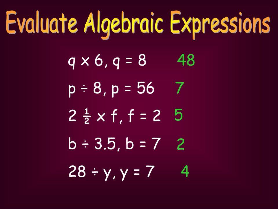 21÷3c ÷3c Evaluate means solve. c,= ÷3c = 7
