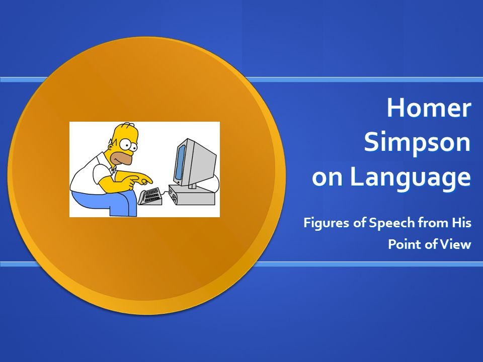 Homer Simpson on Language Figures of Speech from His Point of View