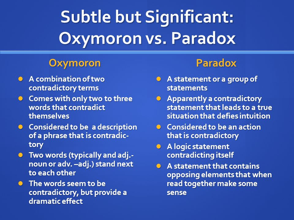 PARADOX OXYMORON 1.Paradox is a statement or group of statements.