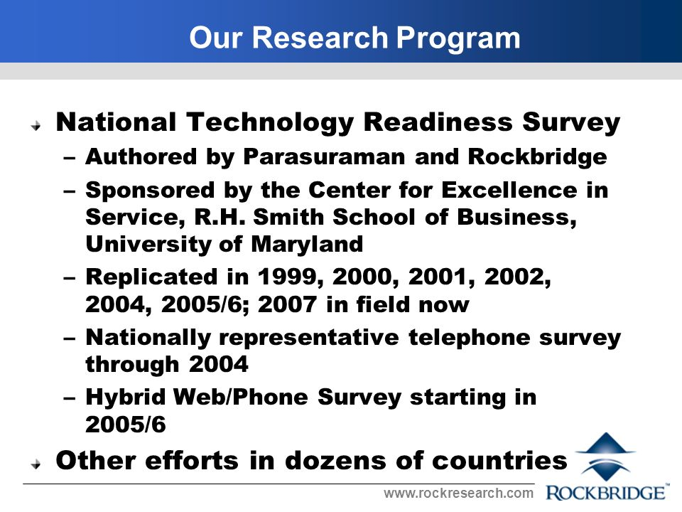 www.rockresearch.com Technology Readiness Index (TRI), a Multi- Item Scale to Measure Readiness to Embrace New Technologies, A.