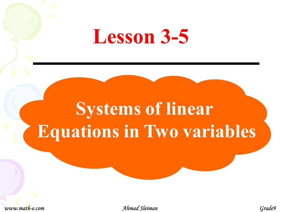 Lesson 3-5 Systems of linear Equations in Two variables