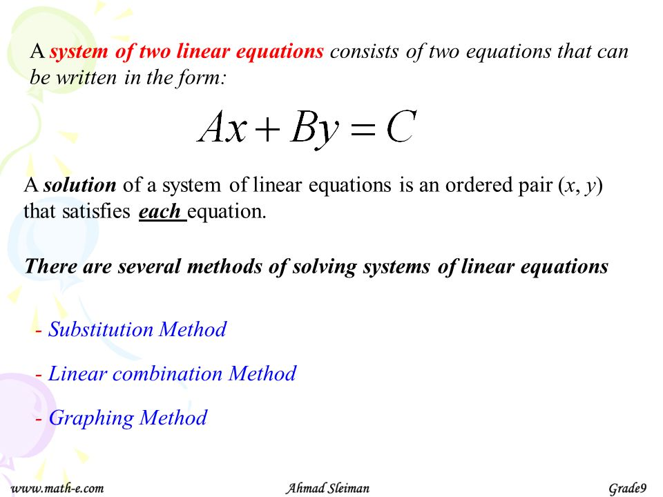 A system of two linear equations consists of two equations that can be written in the form: A solution of a system of linear equations is an ordered p