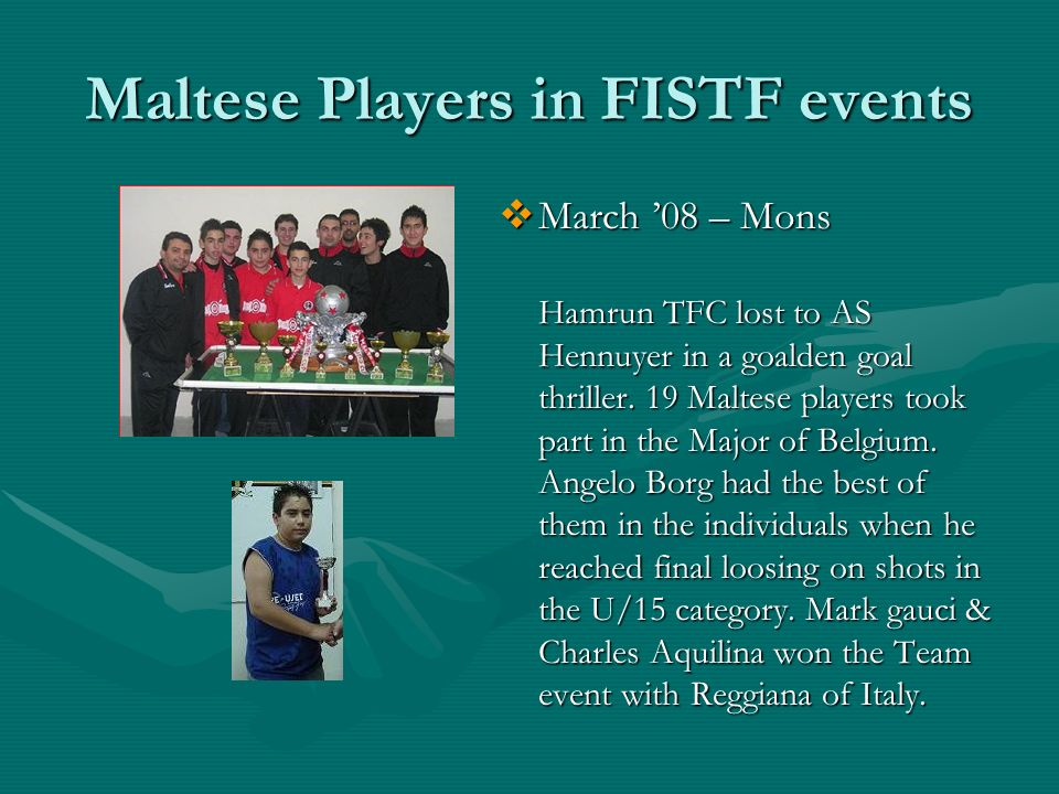 Maltese Players in FISTF events March 08 – Mons Hamrun TFC lost to AS Hennuyer in a goalden goal thriller.