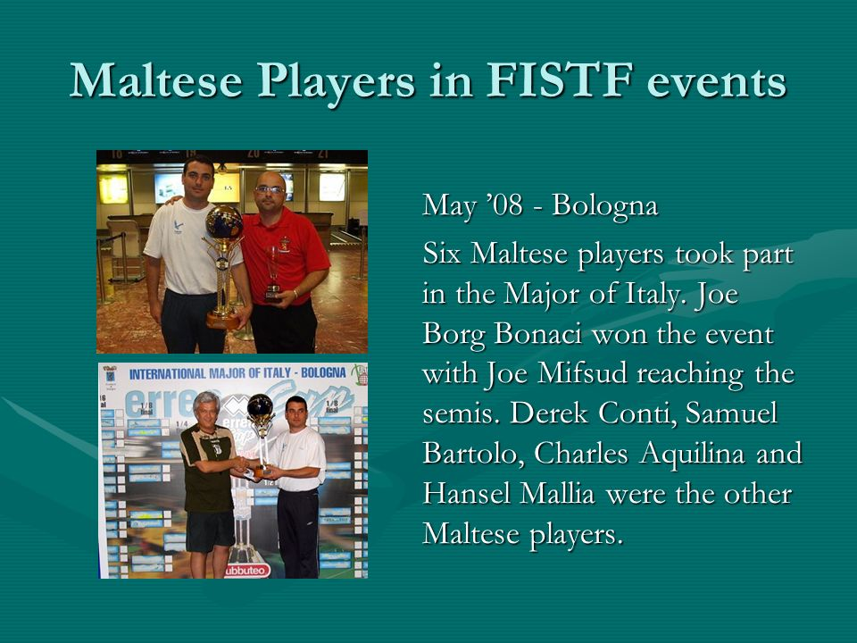 Maltese Players in FISTF events May 08 - Bologna Six Maltese players took part in the Major of Italy.