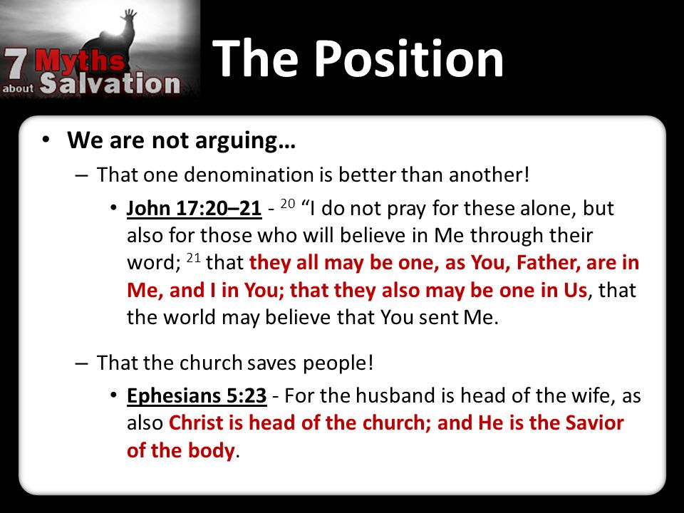 The Position We are not arguing… – That one denomination is better than another.