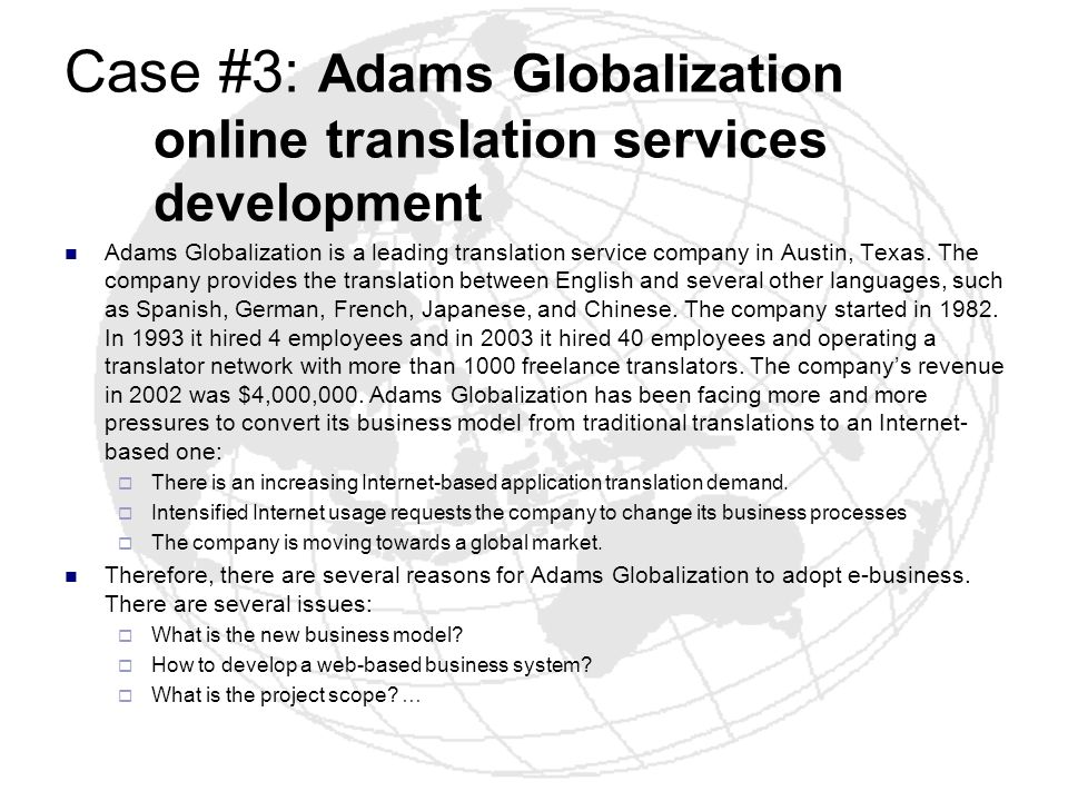 Case #3: Adams Globalization online translation services development Adams Globalization is a leading translation service company in Austin, Texas. Th