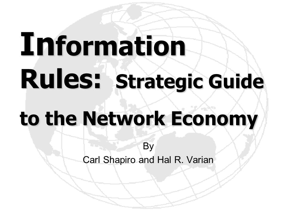 In formation Rules: Strategic Guide to the Network Economy By Carl Shapiro and Hal R. Varian