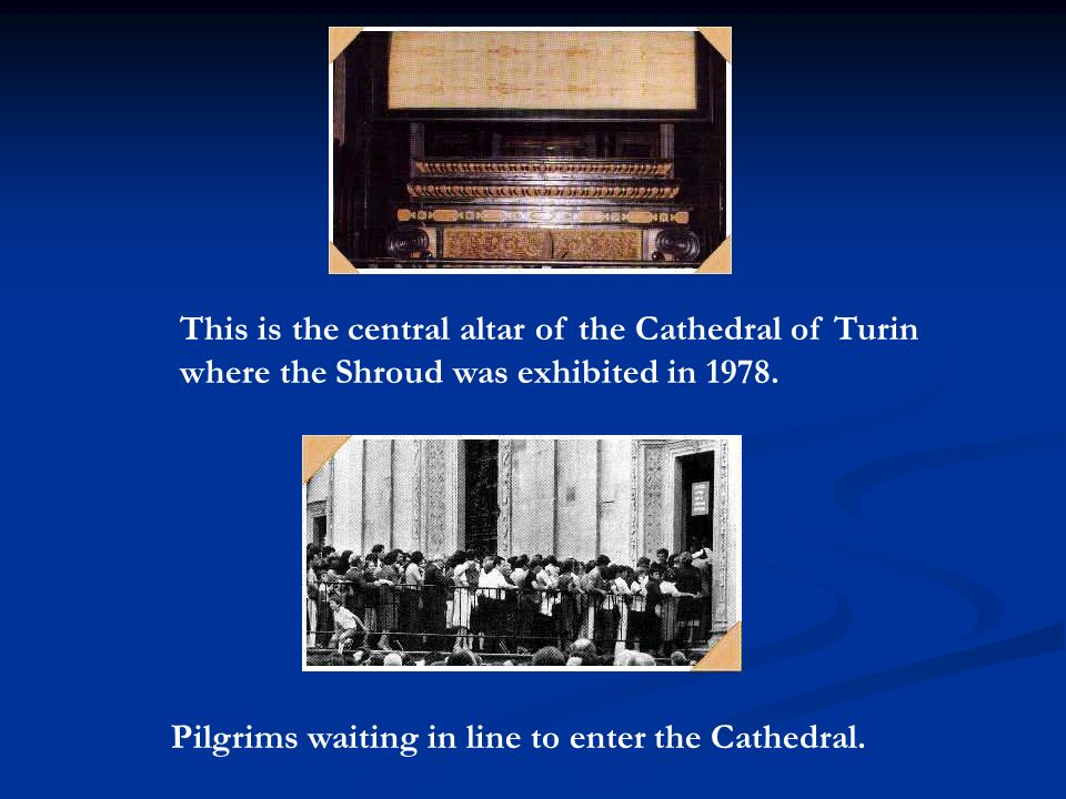 This is the central altar of the Cathedral of Turin where the Shroud was exhibited in 1978. Pilgrims waiting in line to enter the Cathedral.