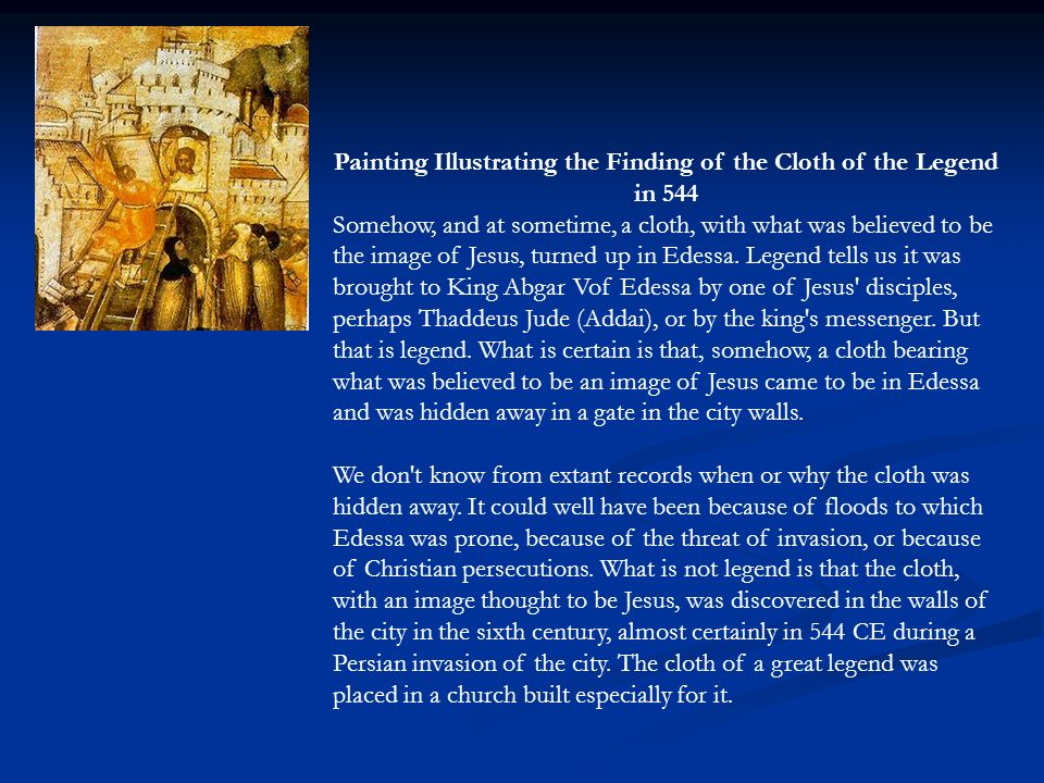 Painting Illustrating the Finding of the Cloth of the Legend in 544 Somehow, and at sometime, a cloth, with what was believed to be the image of Jesus