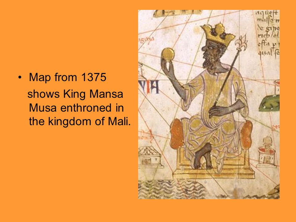 Map from 1375 shows King Mansa Musa enthroned in the kingdom of Mali.