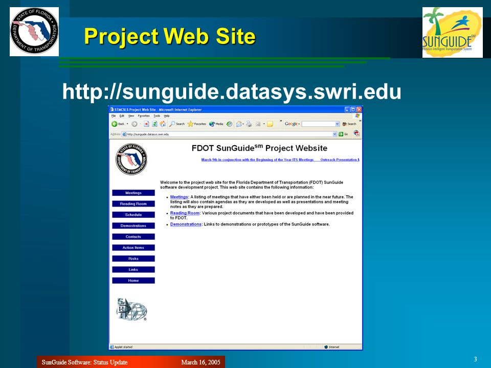 March 16, 2005SunGuide Software: Status Update 3 Project Web Site http://sunguide.datasys.swri.edu