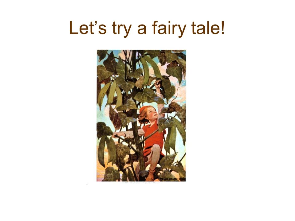 Lets try a fairy tale!