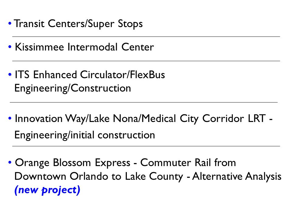 Transit Centers/Super Stops Kissimmee Intermodal Center ITS Enhanced Circulator/FlexBus Engineering/Construction Innovation Way/Lake Nona/Medical City