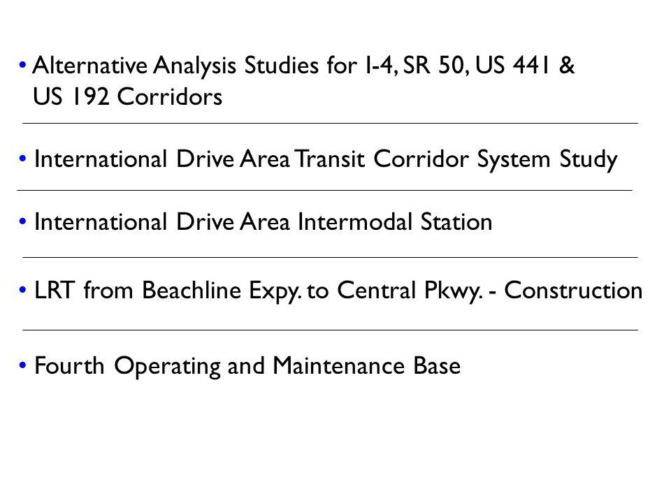 Alternative Analysis Studies for I-4, SR 50, US 441 & US 192 Corridors International Drive Area Transit Corridor System Study International Drive Area