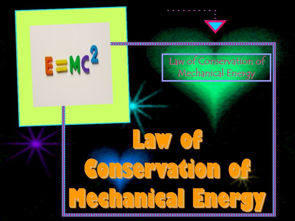 Principle of Conservation of Mechanical Energy Law of Conservation of Mechanical Energy Conservation of Mechanical Energy Equation Conservation of Mechanical Energy: Mathematical Problem