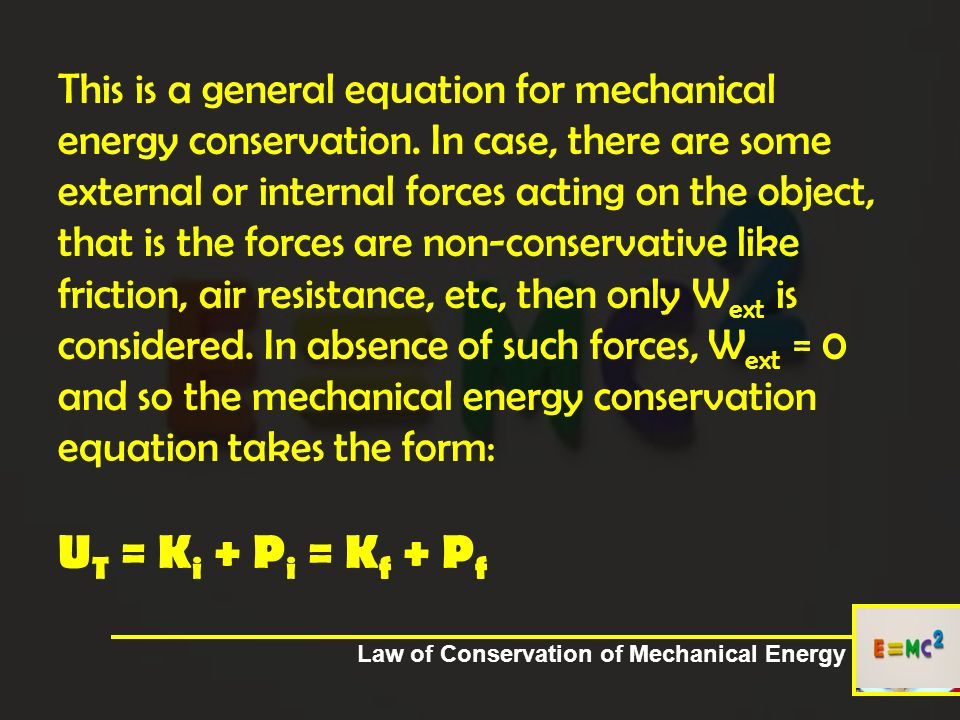 JoJaRiRheChas Munchkins Caraga Regional Science high School Surigao City Law of Conservation of Mechanical Energy This is a general equation for mecha