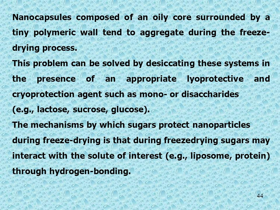 Nanocapsules composed of an oily core surrounded by a tiny polymeric wall tend to aggregate during the freeze- drying process. This problem can be sol
