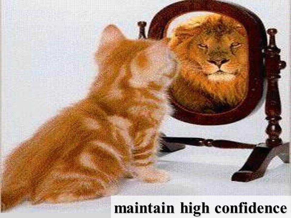 maintain high confidence