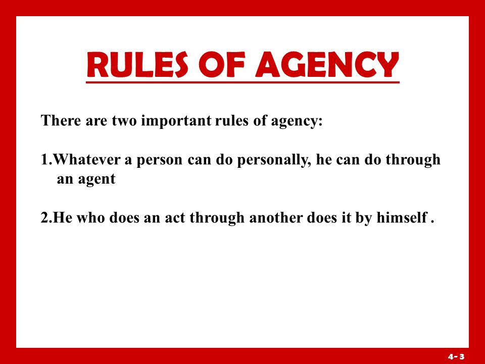 4- 2 ESSENTIALS OF RELATIONSHIP OF AGENCY AGGREMENT B/W PRINCIPAL AND AGENT-: AGGREMENT B/W PRINCIPAL AND AGENT-: Agency depends on agreement but not