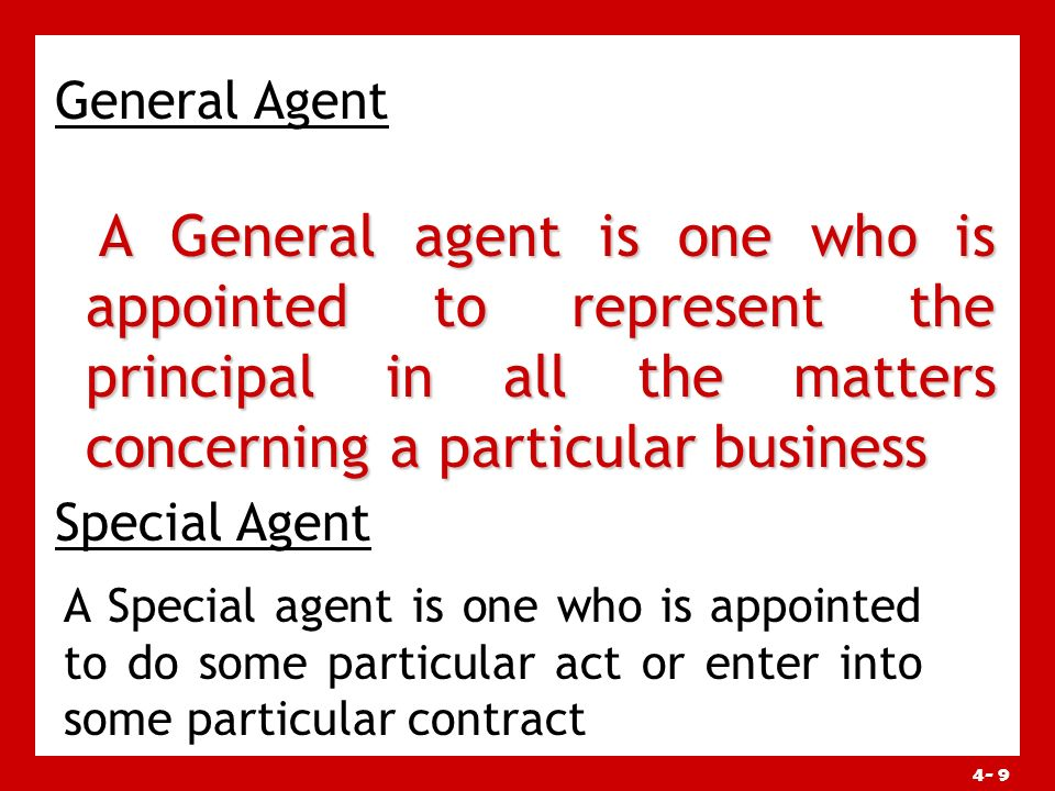 4- 8 CLASSIFICATION OF AGENTS Classification according to extent of authority Special Agents General agents Classification according to nature of work