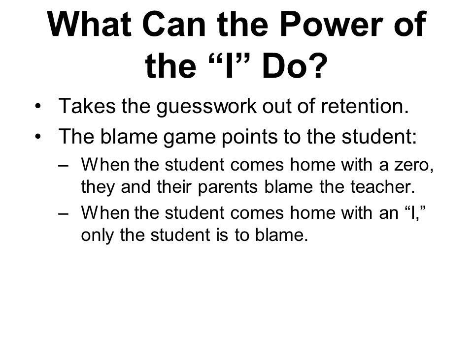 What Can the Power of the I Do. Takes the guesswork out of retention.