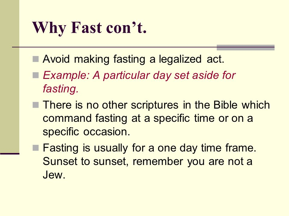 Why Fast cont. Avoid making fasting a legalized act.