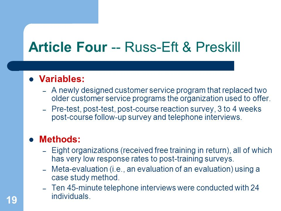 19 Article Four -- Russ-Eft & Preskill Variables: – A newly designed customer service program that replaced two older customer service programs the or
