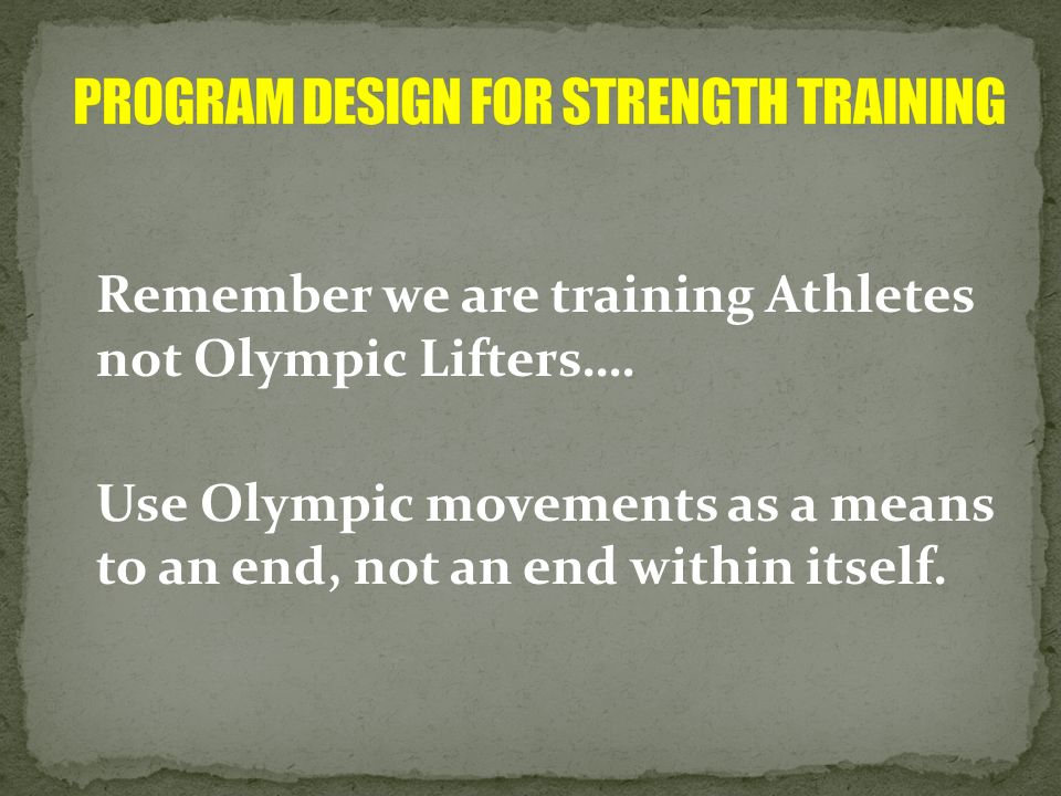 Remember we are training Athletes not Olympic Lifters…. Use Olympic movements as a means to an end, not an end within itself.