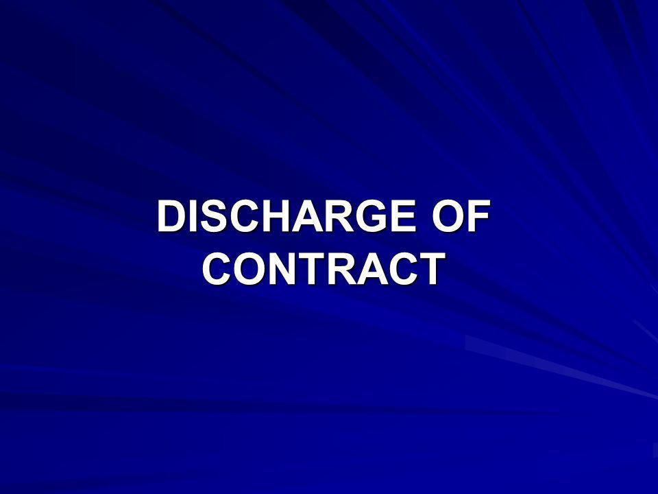 When an agreement, which was binding on the parties to it, ceases to bind them, the contact is said to be discharged.