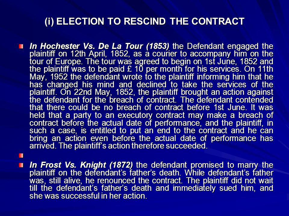 (ii) ELECTION TO KEEP THE CONTRACT ALIVE Anticipatory breach of contract by one party does not automatically put an end to the contract.