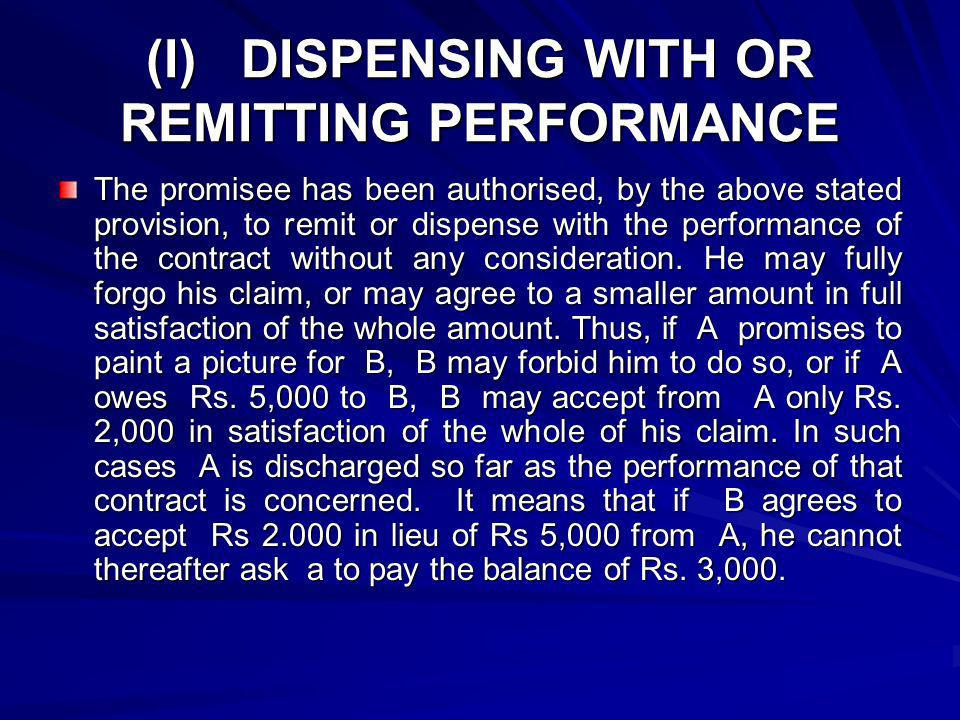 ACCEPTING PERFORMANCE FROM THIRD PARTY The promisee, if he so likes, may accept performance from a third party, and while accepting such performance he may agree to forgo his claim in part.