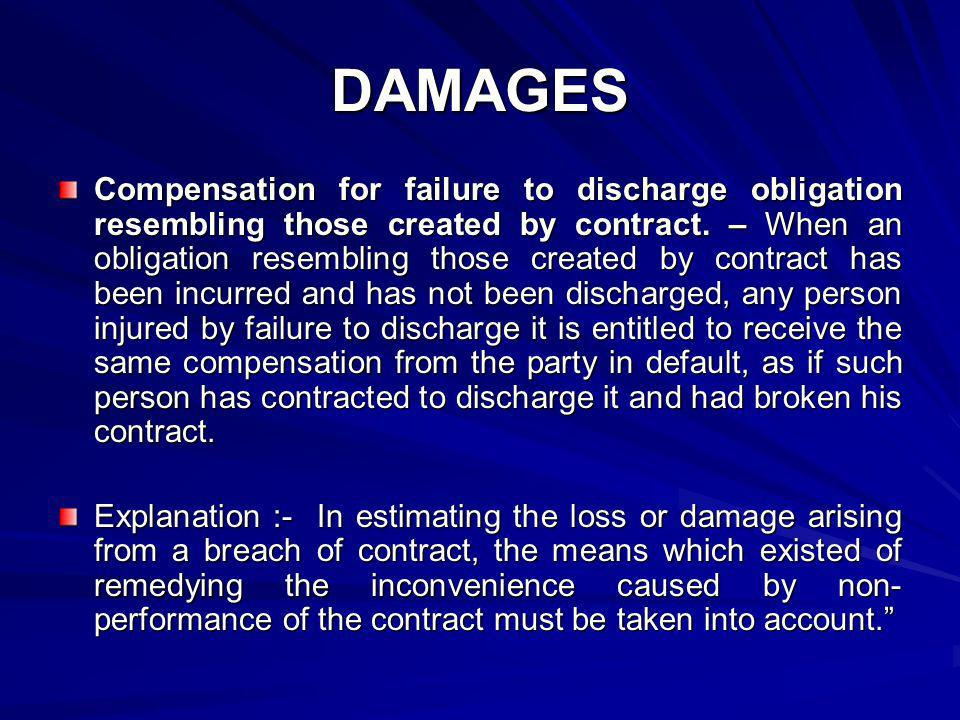 DAMAGES Compensation for failure to discharge obligation resembling those created by contract. – When an obligation resembling those created by contra
