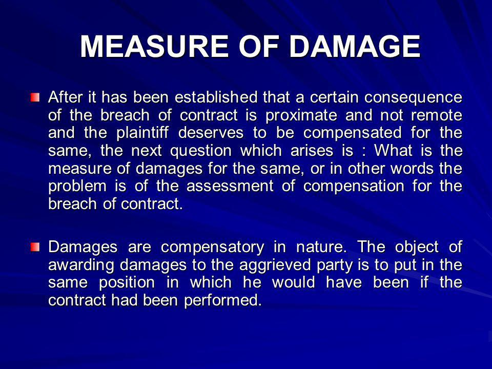MEASURE OF DAMAGE In a contract of sale of goods the measure of damages is the difference between the contract price and the market price on the date of the breach of contract.