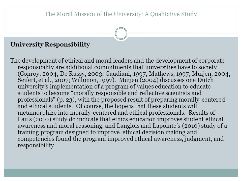 The Moral Mission of the University: A Qualitative Study University Responsibility The development of ethical and moral leaders and the development of