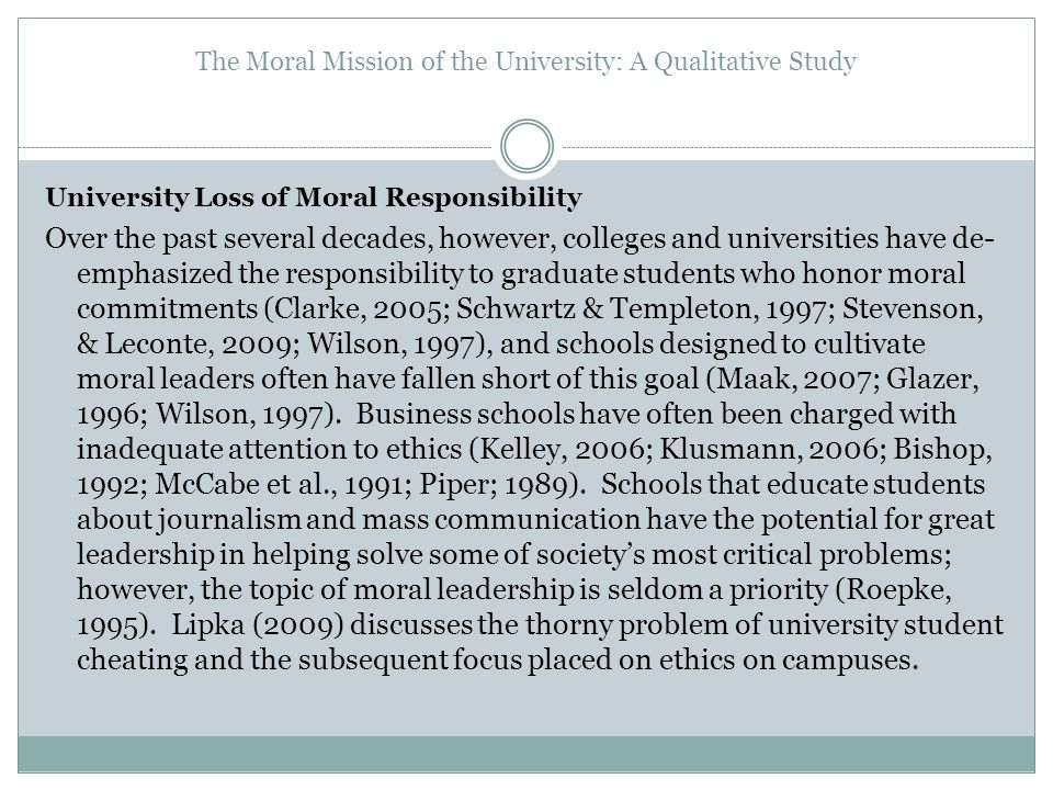 The Moral Mission of the University: A Qualitative Study University Loss of Moral Responsibility Over the past several decades, however, colleges and