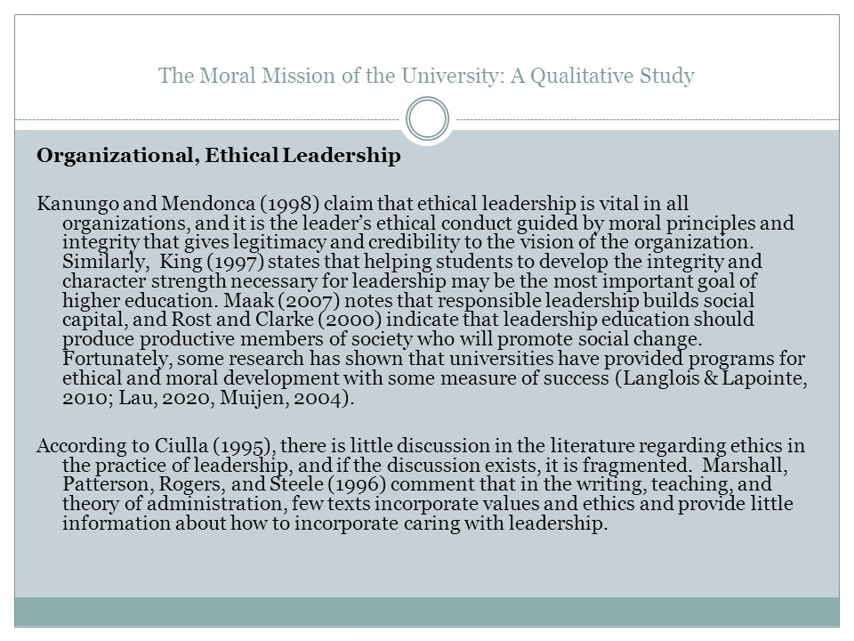 The Moral Mission of the University: A Qualitative Study Organizational, Ethical Leadership Kanungo and Mendonca (1998) claim that ethical leadership