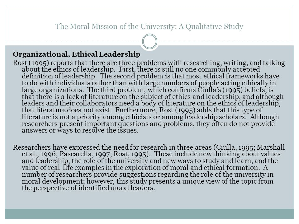 The Moral Mission of the University: A Qualitative Study Organizational, Ethical Leadership Rost (1995) reports that there are three problems with res