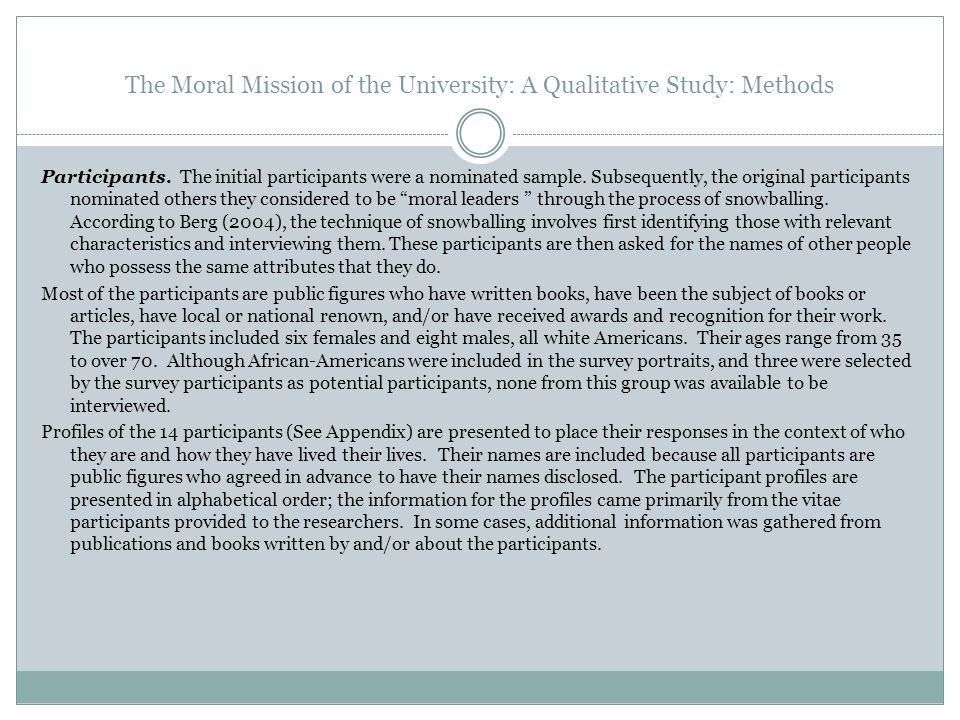 The Moral Mission of the University: A Qualitative Study: Methods Participants. The initial participants were a nominated sample. Subsequently, the or