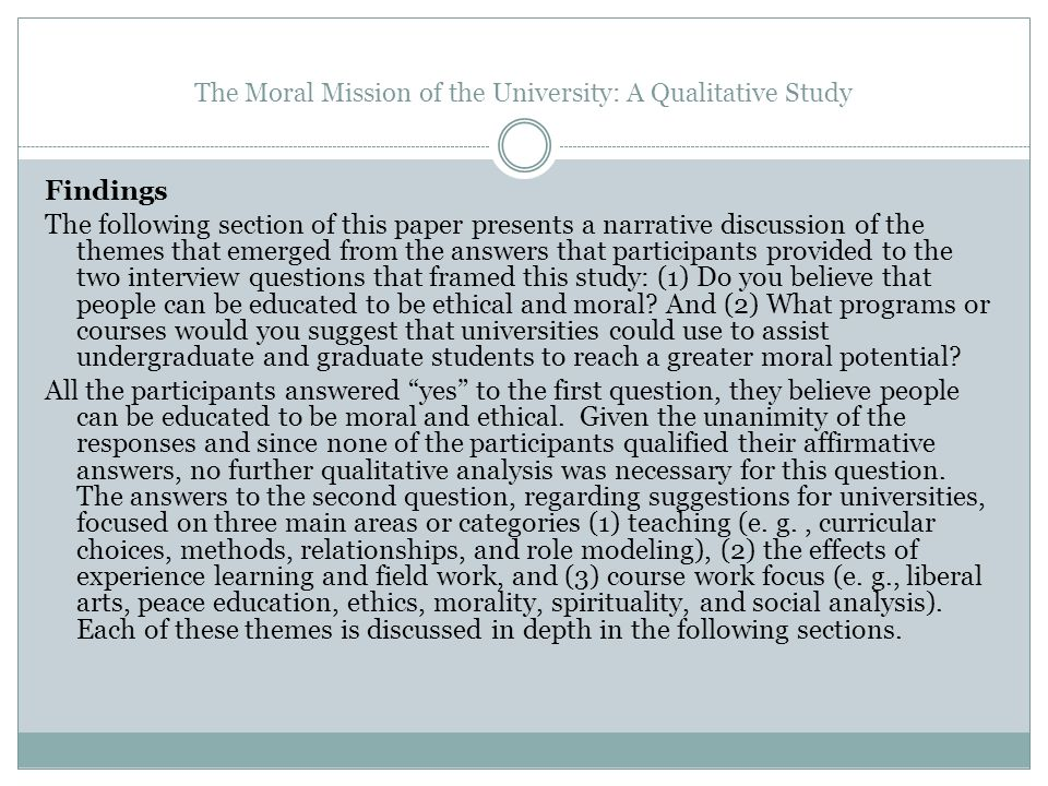 The Moral Mission of the University: A Qualitative Study Findings The following section of this paper presents a narrative discussion of the themes th