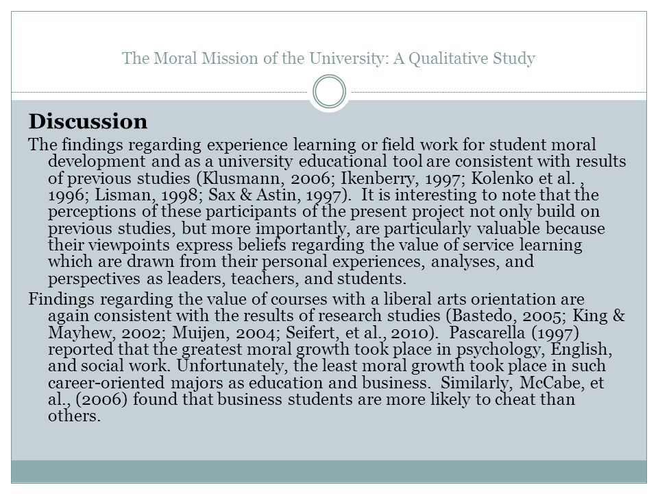 The Moral Mission of the University: A Qualitative Study Discussion The findings regarding experience learning or field work for student moral develop