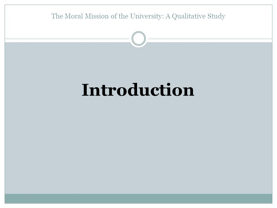The Moral Mission of the University: A Qualitative Study Introduction