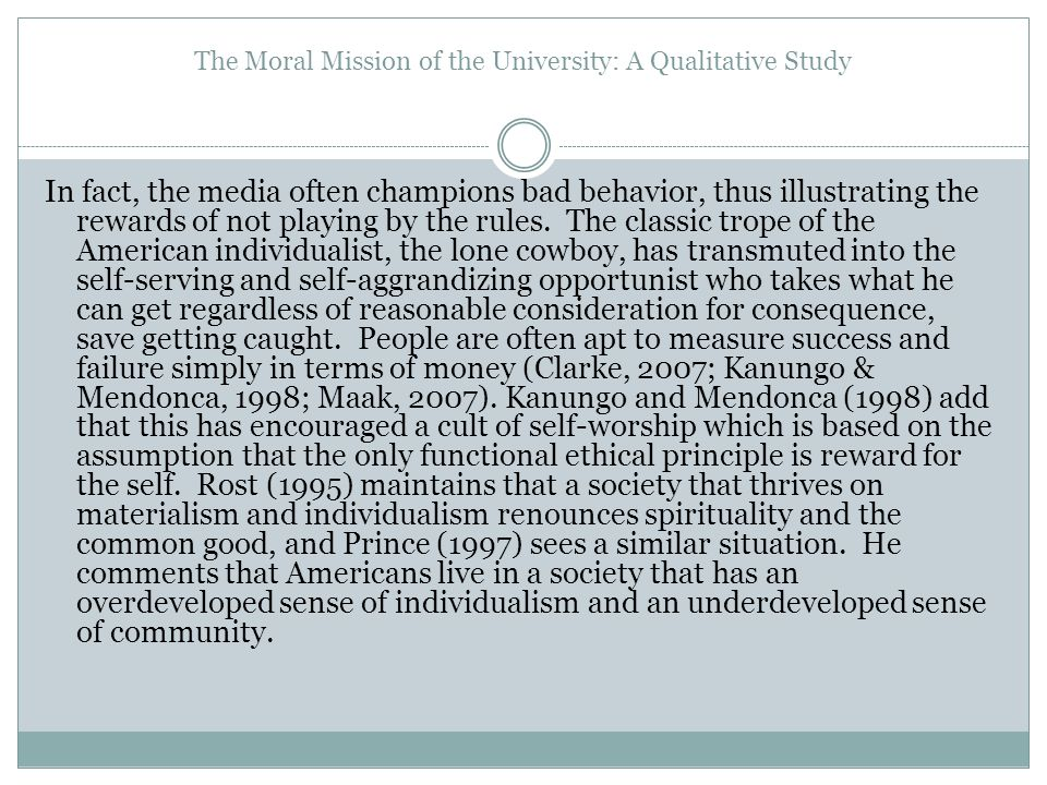 The Moral Mission of the University: A Qualitative Study In fact, the media often champions bad behavior, thus illustrating the rewards of not playing