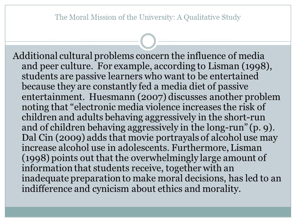 The Moral Mission of the University: A Qualitative Study Additional cultural problems concern the influence of media and peer culture. For example, ac